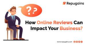 Impact of Online Reviews on Business   RepuGains - Online Reputation Management Agency in Delhi